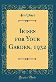 Amazon / Forgotten Books: Irises for Your Garden, 1932 Classic Reprint (Iris Place)
