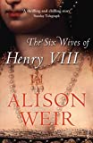 download ebook the six wives of henry viii by alison weir (2007-11-22) pdf epub
