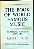 img - for The book of world-famous music: Classical, popular and folk book / textbook / text book