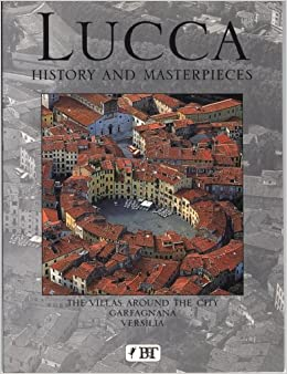 Book Lucca: History and Masterpieces