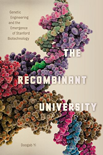 Download The Recombinant University: Genetic Engineering and the Emergence of Stanford Biotechnology (Synthesis) Pdf