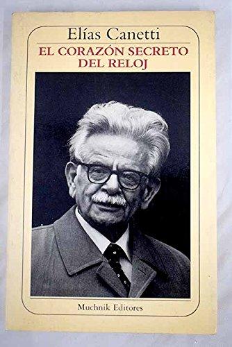 El corazón secreto del reloj: apuntes 1973-1985: Elias Canetti: 9788476690437: Amazon.com: Books