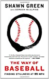The Way of Baseball, Shawn Green, 1439191204