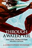 img - for The Epic Forgotten, Book Two: Through a Watery Veil (Volume 2) book / textbook / text book