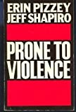 Prone to Violence, Erin Pizzey and Jeff Shapiro, 0600205517