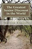 The Greatest Senior Discount in the World, Marvin Karlins, 1463672438