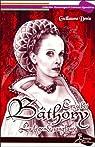 Erzsébet Bathory - La légende sanglante par Denis