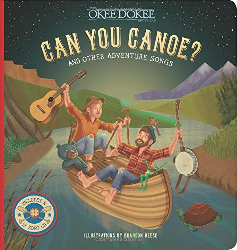 Book Cover: Can You Canoe? And Other Adventure Songs