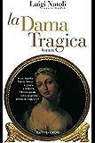 La Dama Tragica: 12 (Vento della Storia)