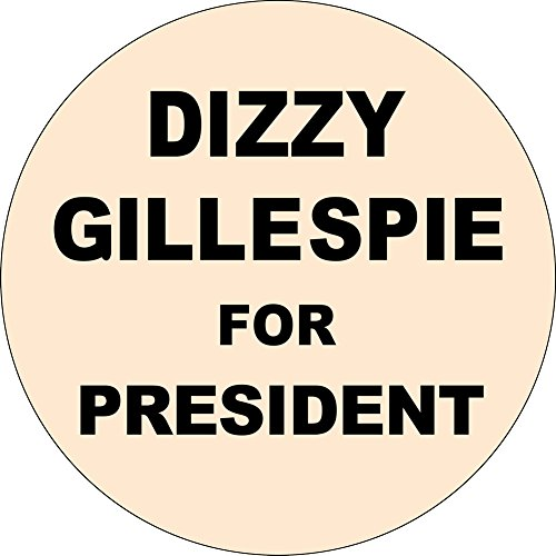 Dizzy Gillespie For President - 1.5