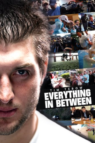 (Tim Tebow: Everything in Between)