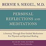 Personal Reflections & Meditations | Bernie S. Siegel