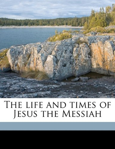 Read Online The life and times of Jesus the Messiah Volume 2 pdf epub