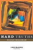 img - for Hard Truths by Elijah Millgram (2009-04-20) book / textbook / text book