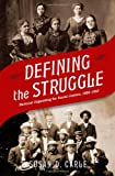 Defining the Struggle: National Organizing for Racial Justice, 1880-1915, Susan D. Carle, 0199945748