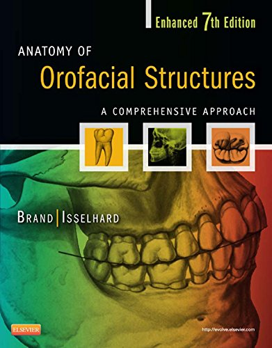 Download Anatomy of Orofacial Structures – Enhanced 7th Edition: A Comprehensive Approach (Anatomy of Orofacial Structures (Brand)) Pdf