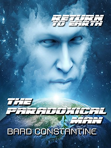 Read online The Paradoxical Man (Return to Earth) PDF, azw (Kindle), ePub