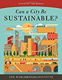 Can a City Be Sustainable? (State of the World)