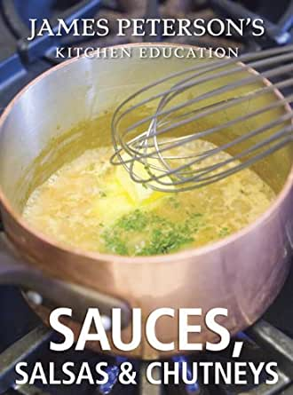 Wisdom From the Wizard of Easy Sauces James Peterson