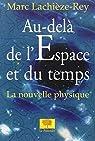 Au-delà de l'espace et du temps. La nouvelle physique par Lachièze-Rey