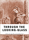 Through the Looking-Glass (Illustrated Edition) (optimized for Kindle)