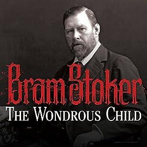 The Wondrous Child Audiobook