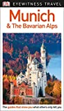 DK Eyewitness Munich and the Bavarian Alps (Travel Guide)