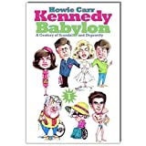 Kennedy Babylon: A Century of Scandal and Depravity
