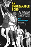 An Unbreakable Bond: The Brotherhood of Maurice Stokes and Jack Twyman