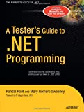 A Tester's Guide to .NET Programming, Randal Root and Mary Romero Sweeney, 1590596005