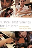 Musical Instruments for Children: Choosing what's right for your child (Pyramid Paperbacks) by Richard Crozier (2007-03-15)