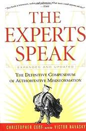The Experts Speak : The Definitive Compendium of Authoritative Misinformation
