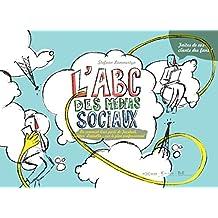 L'ABC des médias sociaux: Ou comment tirer parti de Facebook, Twitter, LinkedIn,... sur le plan professionnel (HORS COLLECTION) (French Edition)