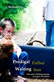 Prodigal Father, Waiting Son, T. Walker Dee, 0557148863