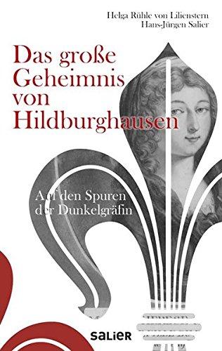 Das große Geheimnis von Hildburghausen: Auf den Spuren der Dunkelgräfin
