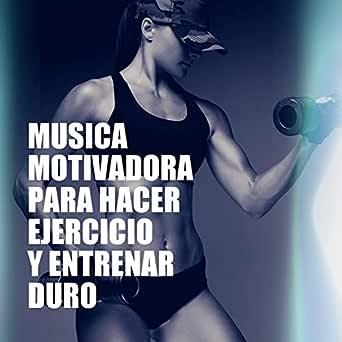 musica para hacer ejercicio motivadora
