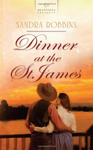 Download Dinner at the St. James (Heartsong Presents, No. 940) PDF