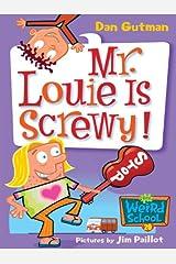 My Weird School #20: Mr. Louie Is Screwy! (My Weird School Daze) Kindle Edition