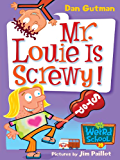My Weird School #20: Mr. Louie Is Screwy! (My Weird School Daze)