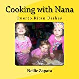 Cooking with Nana  - Puerto Rican Dishes