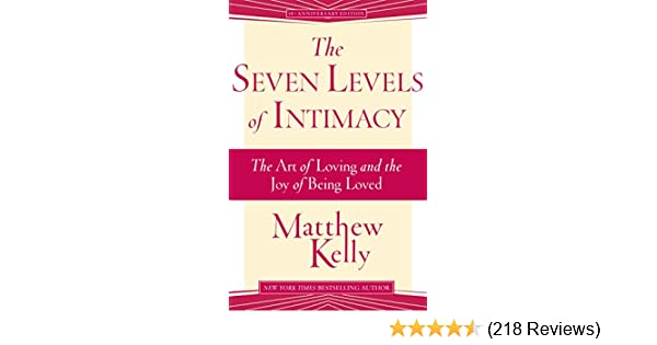 Amazon The Seven Levels Of Intimacy The Art Of Loving And The