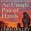 An Unsafe Pair of Hands Audiobook by Chris Dolley Narrated by George Orlando