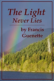 The Light Never Lies (Crater Lake Series Book 2) by [Guenette, Francis]