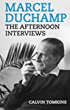 Marcel Duchamp: the Afternoon Interviews, Calvin Tomkins, 1936440393