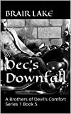 Dec's Downfall: A Brothers of Devil's Comfort Series 1 Book 5 (Brothers of Devil's Comfort MC)