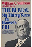 The Bureau: My thirty years in Hoover's FBI