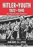 Hitler Youth, 1922-1945, Jean-Denis G. G. Lepage, 0786439351