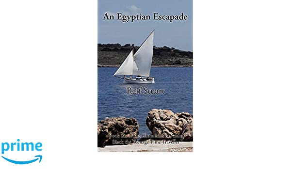 An Egyptian Escapade (The Chronicles of Adam Black the Teenage Time Traveller Book 6)