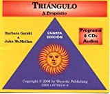 img - for Triangulo: A Proposito, Cuarta edicion, Programa 6 CDs Audios by John McMullen and Barbara Gatski (2006-07-27) book / textbook / text book