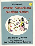 Story Cards North American Indian Tales : Story Cards, Clark, Susannah J., 0866470832